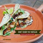 Don't Count The Tortillas: The Art of Texas Mexican Cooking with Chef Adán Medrano