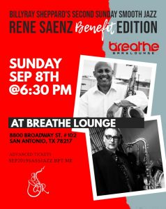 BillyRay Sheppard's Second Sunday Smooth Jazz: Rene Saenz Benefit Edition