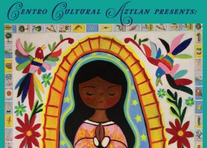 24th annual Celebración a la Virgen de Guadalupe Exhibit