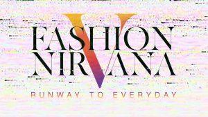Fashion Nirvana: Runway to Everyday