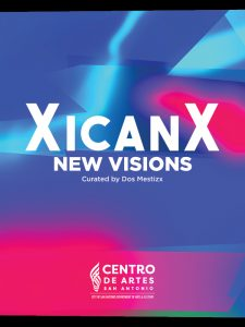 XicanX: New Visions