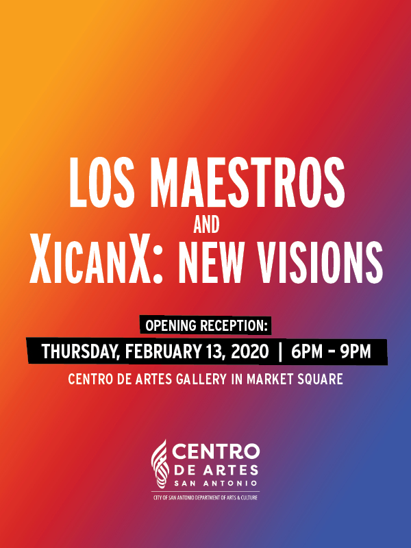 Opening Reception: XicanX: New Visions and Los Mae...