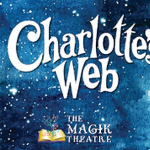 "The Magik Theatre Presents: ""Charlotte's Web"""