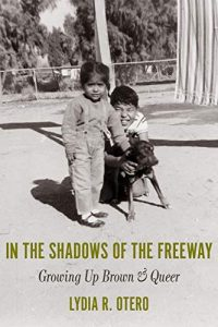 Shadows of The Freeway: Growing Brown and Queer with Lydia Otero Reading and Plática