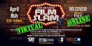 San Antonio Film Slam: Virtual Quarantine Edition!