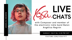 YOSA Live Chats with Angélica Negrón