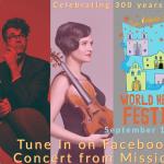 Virtual Classical Concert: Celebrating Mission San José