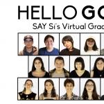 HelloGoodbye: SAY Sí's Virtual Graduation Ceremony
