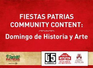 Fiestas Patrias Community Content: Domingo de Hist...