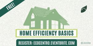 Home Efficiency Basics by Eco Centro