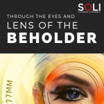 Through the Eyes and Lens of the Beholder