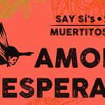 Muertitos Fest: Amor y Esperanza