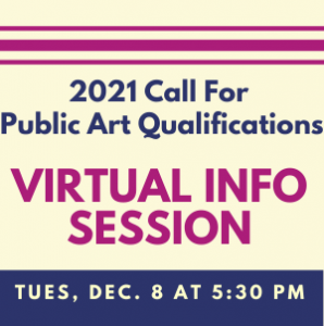 Virtual Information Session - 2021 Call for Public Art Qualifications