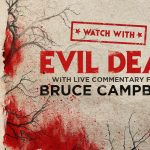 WATCH WITH: Evil Dead with Live Commentary from Bruce Campbell