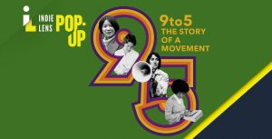 Indie Lens Pop-Up - 9to5: The Story of a Movement
