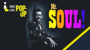 Indie Lens Pop-Up - Mr. SOUL!
