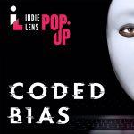Indie Lens Pop-Up - Coded Bias