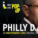 Indie Lens Pop-Up: Philly D.A.