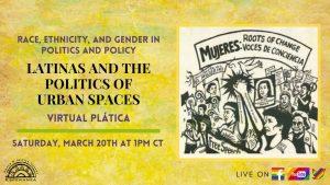 Latinas and the Politics of Urban Spaces Virtual Plática