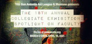 San Antonio Art League & Museum Collegiate Exhibition - Spotlight on Faculty
