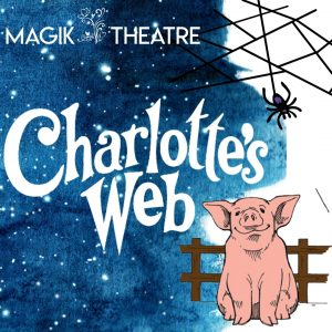 Charlotte's Web presented by Magik Theatre