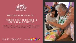 Mexican Genealogy 101: Finding Your Ancestors in South Texas and Mexico