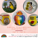 Every Day is Mother's Day! - MujerArtes Exhibit and Sale