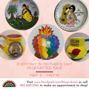 Every Day is Mother's Day! - MujerArtes Exhibit ...