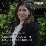 Curator Talk with Marcela Guerrero