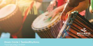 Wellness at the Tobin | TamboRhythms Drum Circle