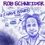 Rob Schneider: I Have Issues Tour