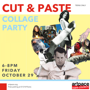 ARTPACE TEEN COUNCIL PRESENTS CUT AND PASTE