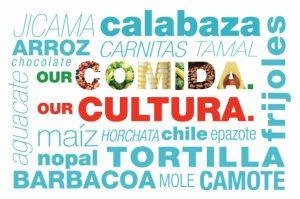 """Our Comida. Our Cultura."" Exhibit"
