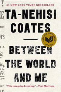 "Ta-Nehisi Coates' ""Between the World and Me"""