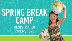 Spring Break Camps Open!
