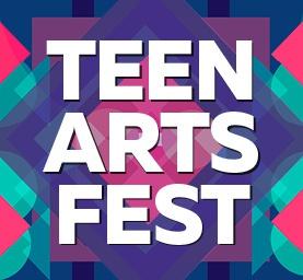 Teen Arts Fest