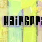 Hairspray, the Broadway Musical