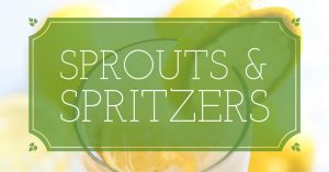 Botanical Garden Presents: Sprouts and Spritzers (Daytime Series)