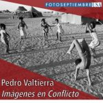 Pedro Valtierra: Imagenes en Conflicto