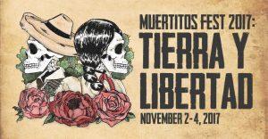 Muertitos Fest 2017: Tierra y Libertad
