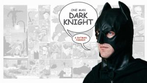 One Man Dark Knight