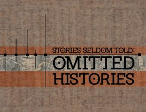 Stories Seldom Told: Omitted Histories Exhibition Opening