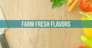 Fresh Farm Flavors
