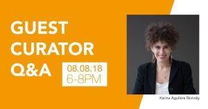 Guest Curator Q&A: Karina Aguilera Skvirsky