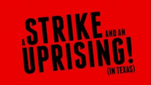Film Screening: A Strike and an Uprising
