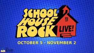 School House Rock Live! presented by The Magik Theatre