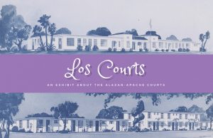 Los Courts | An Exhibit about the Alazan-Apache Courts