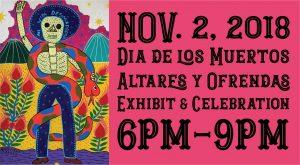 41st Annual Dia de los Muertos Exhibit