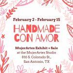 Handmade Con Amor: MujerArtes Exhibit + Sale