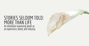Stories Seldom Told: More Than Life